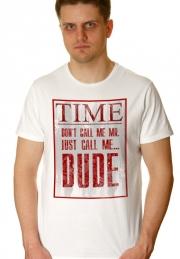 Футболка Call Me Dude - НА ЗАКАЗ